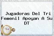 http://tecnoautos.com/wp-content/uploads/imagenes/tendencias/thumbs/jugadoras-del-tri-femenil-apoyan-a-su-dt.jpg Seleccion Mexicana. Jugadoras del Tri Femenil apoyan a su DT, Enlaces, Imágenes, Videos y Tweets - http://tecnoautos.com/actualidad/seleccion-mexicana-jugadoras-del-tri-femenil-apoyan-a-su-dt/