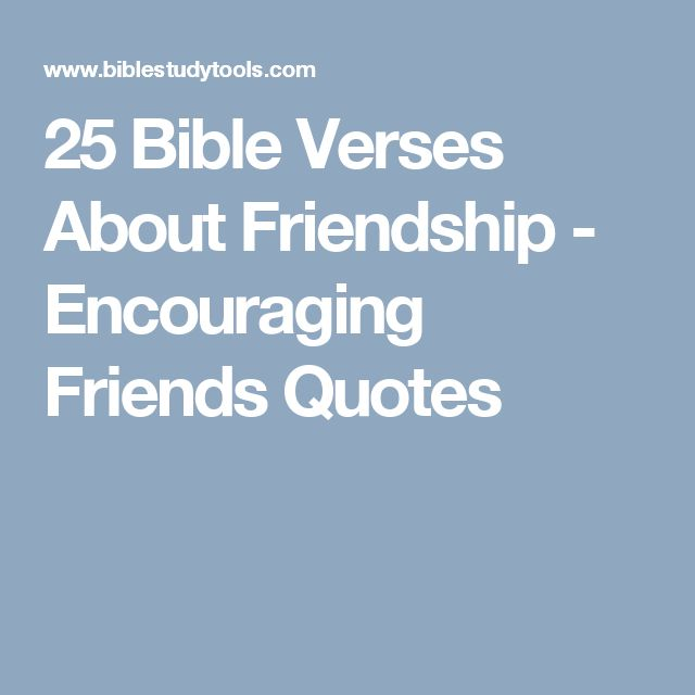 25 Bible Verses About Friendship - Encouraging Friends Quotes