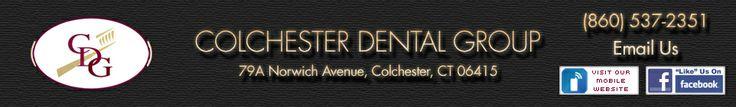Colchester Dental Group - colchester ct dentist - colchester ct cosmetic dentist - sedation dentistry ct - dentist colchester connecticut