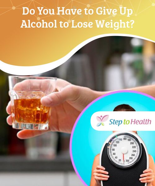 Do You Have to Give Up Alcohol to Lose Weight?   When we want to lose weight, as well as exercising a lot and eating a balanced diet, we're advised to give up alcohol. Drinking directly impacts the balance and how we look. However, some doctors suggest that losing weight doesn't necessarily mean cutting out alcohol completely, as long as it's in moderation.