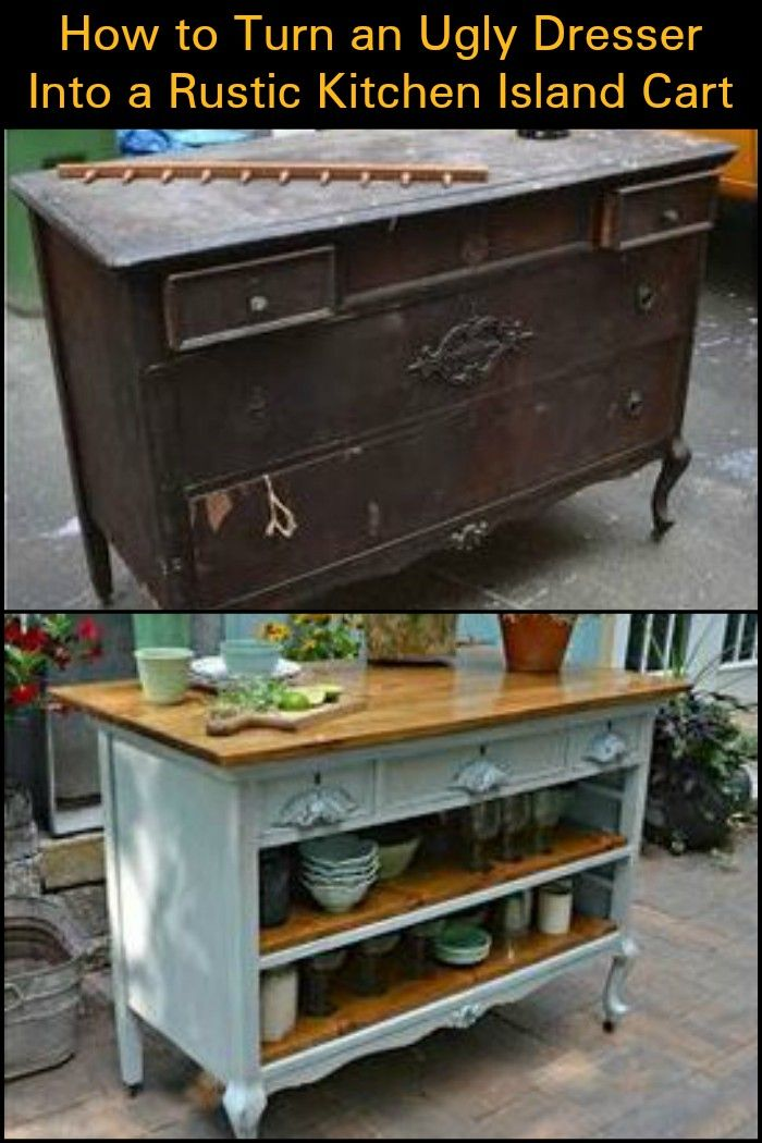 Turn A Dresser Into A Kitchen Island: How To Turn An Ugly Dresser Into A Rustic Kitchen Island