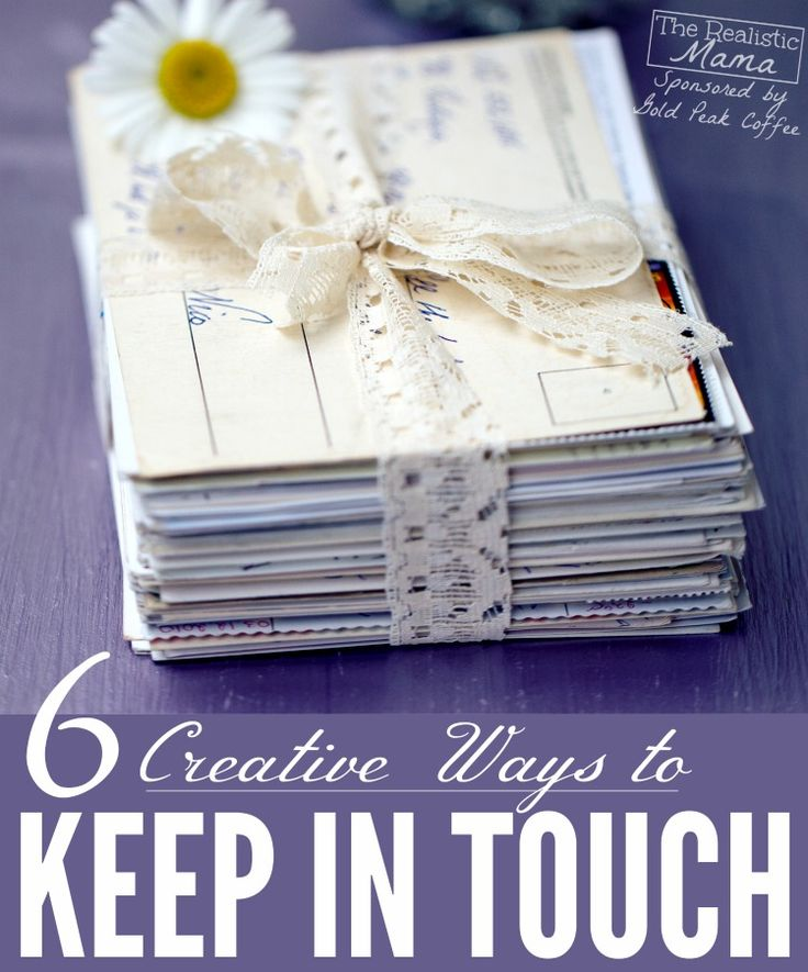 6 Creative Ways To Keep In Touch