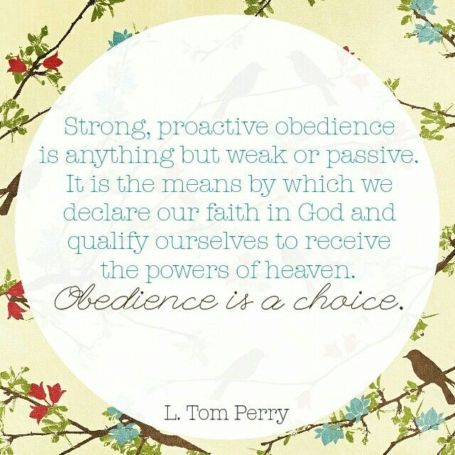 """Obedience is a choice."" L. Tom Perry"