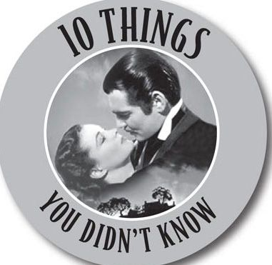 10 Things You Didn't Know About Gone With the Wind