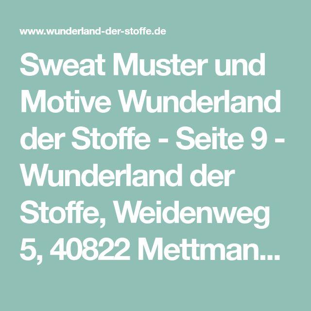 Sweat Muster und Motive Wunderland der Stoffe - Seite 9 - Wunderland der Stoffe, Weidenweg 5, 40822 Mettmann, Deutschland