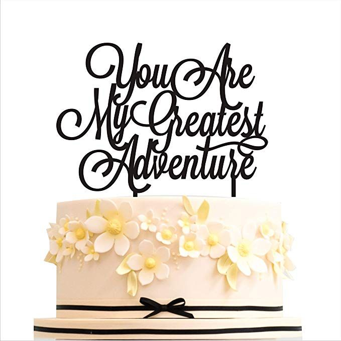 HappyPlywood You Are My Greatest Adventure Wedding Cake Toppers Birthday Topper Anniversary Gold Silver Black
