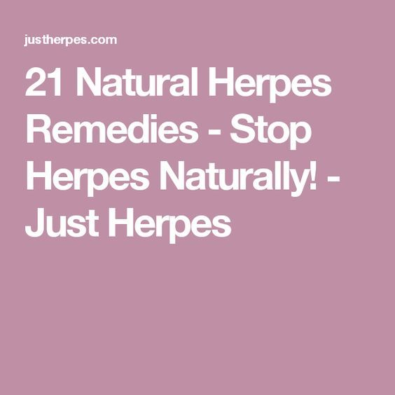 21 Natural Herpes Remedies - Stop Herpes Naturally! - Just Herpes
