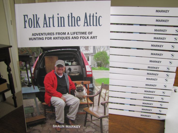 """Advance copies of my new book """"Folk Art in the Attic"""" - a great read for anyone who likes antiques, collectibles and folk art."""