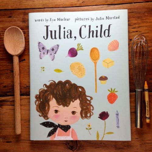 Author Chat: Kyo Maclear on Julia, Child (+ a giveaway!) | Jama's Alphabet Soup