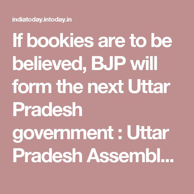 If bookies are to be believed, BJP will form the next Uttar Pradesh government : Uttar Pradesh Assembly Election 2017 , News - India Today