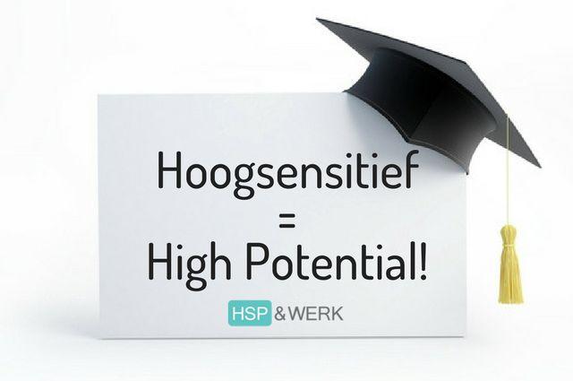 Hoogsensitief = High Potential! Jij als hoogsensitief persoon behoort tot de 'high potentials' van de organisatie en bent in staat om heel goed te functioneren als werknemer of zelfstandig ondernemer. Wat hoogsensitiviteit wel en niet is Laten we even beginnen met wat hoogsensitiviteit wel is en wat het niet is. Aangezien er verschillende theorieën en…