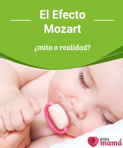 El Efecto Mozart ¿mito o realidad?  El Efecto Mozart es la teoría que establece que la música compuesta Wolfgang Amadeus Mozart genera una serie de beneficios para el ser humano
