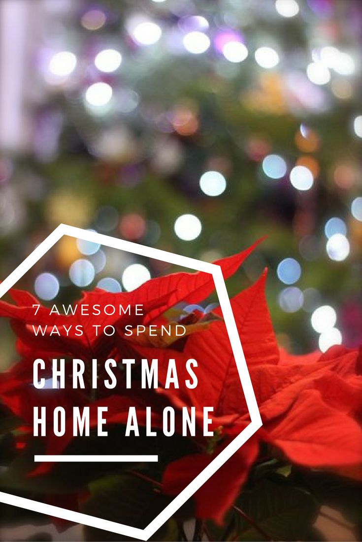 Spending Christmas home alone doesn't have to be depressing, here are 10 awesome ways to keep yourself entertained during the festive season.