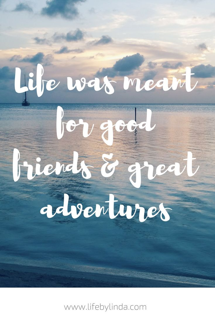 Life was meant for good friends & great adventures! | travel blogger | travel quotes | travel writer