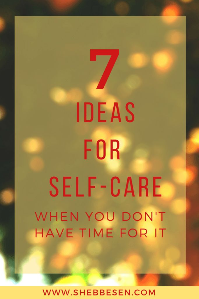Self-care when you don't have the time is highly important! Check out this post.