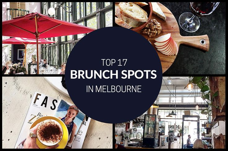 Top 17 Brunch Spots in Melbourne - MELBOURNE GIRL - Doing brunch with the girls in Melbourne is one of our favourite things!