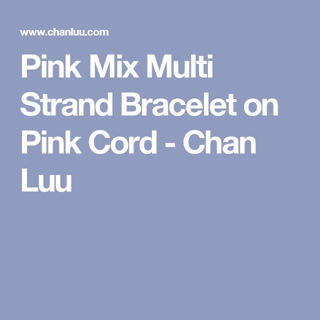Pink Mix Multi Strand Bracelet on Pink Cord - Chan Luu