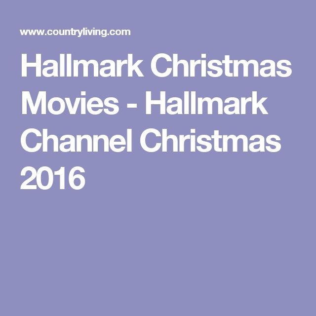 64 best christmas 2016 images on pinterest christmas for What channel are christmas movies on