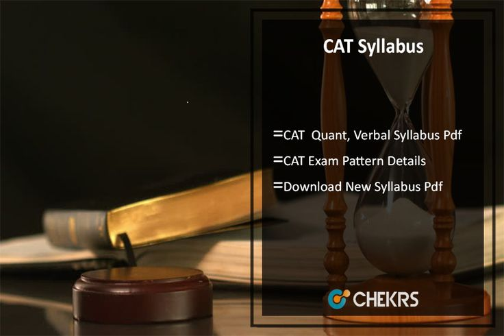 Common Admission Test (CAT) Syllabus 2017 Quant, Verbal, Reasoning Exam Pattern Pdf Download
