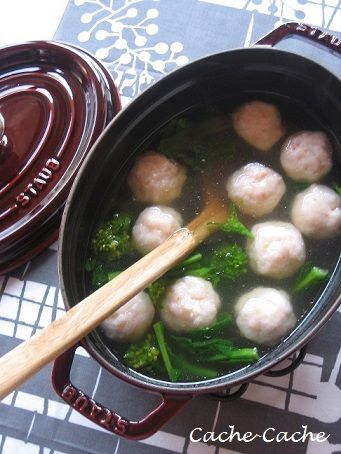 Cache-Cache+:staubで 菜の花と海老だんごのスープ & こんだてnote
