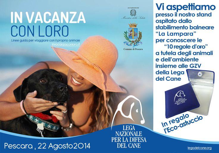 """22 agosto - """"Le 10 regole d'oro per una vacanza serena a tutela degli animali e dell'ambiente"""" - evento organizzato dalla #LegadelCane di #Pescara."""