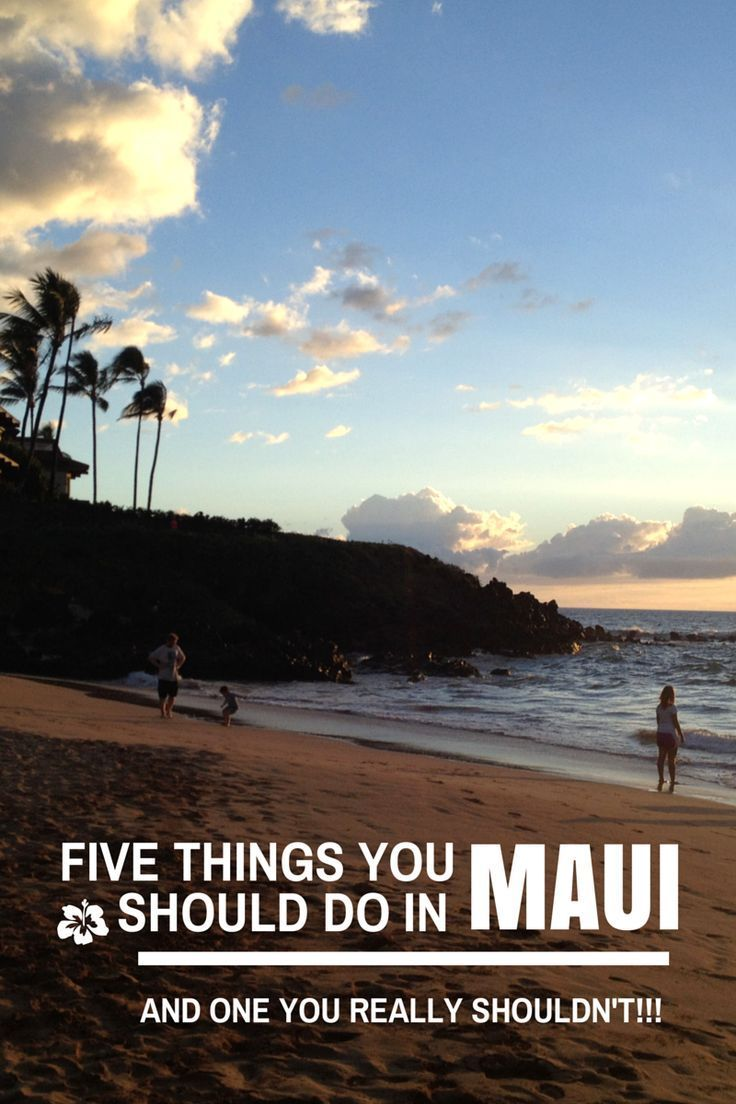 Five Things You Should Do in Maui (And One You Really Shouldn't!!!) - Read this post on the best things to do in Maui, Hawaii plus one thing you absolutely shouldn't do! Post includes great tips on where to stay in Maui too!