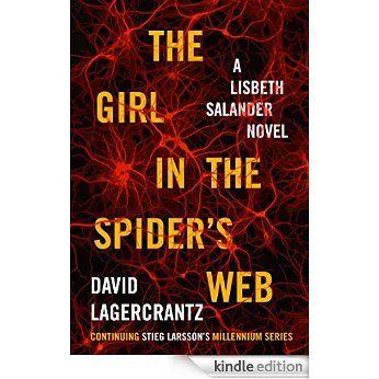 The Girl in the Spider's Web: A Lisbeth Salander Novel, continuing Stieg Larsson's Millennium Series eBook: David Lagercrantz: Amazon.ca: Kindle Store