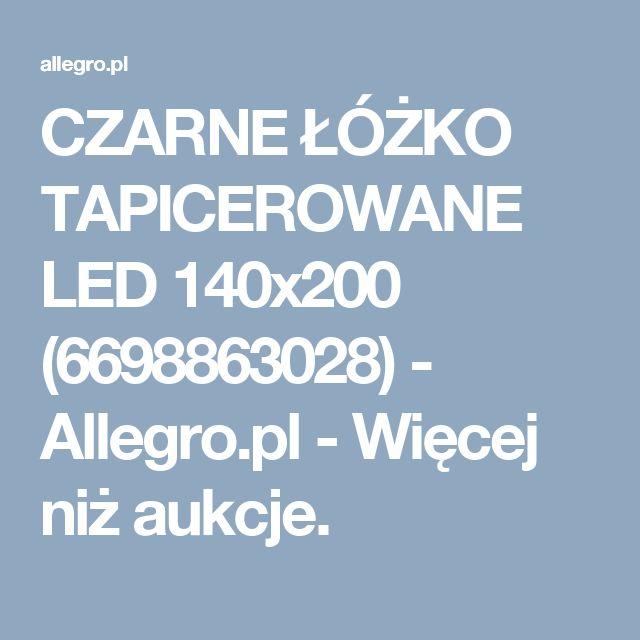 CZARNE ŁÓŻKO TAPICEROWANE LED 140x200 (6698863028) - Allegro.pl - Więcej niż aukcje.