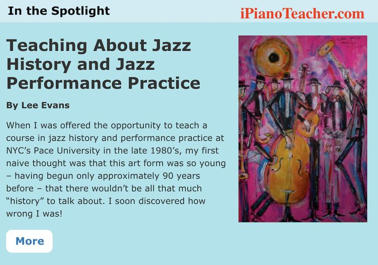 Teaching About Jazz History and Jazz Performance Practice by Lee Evans | ipianoteacher.com