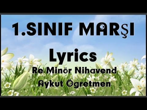 Birinci Sınıf Marşı Lyrics + Karaoke Re Minör Nihavend Okuma Bayramı Aykut Öğretmen - YouTube