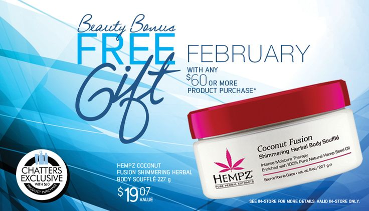 This month's bonus Gift with Product Purchase at Chatters Salon is the Hempz Coconut Fusion Shimmering Herbal Body Soufflé! Yours free with any product purchase of $60 or more. A rich, light, luxurious cream and a touch of shimmer are blended to moisturize, condition and revive your skin leaving it soft, smooth, hydrated and glowing.