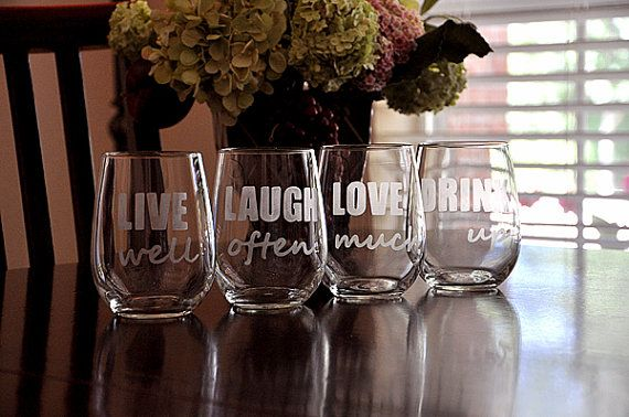 Live Well Laugh Often Love Much Drink Up stemless wine glasses etched by TipsyGLOWs, $45.00