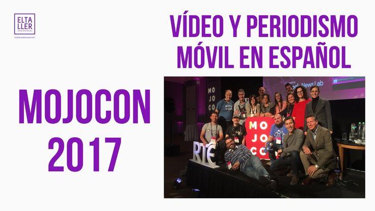 Periodismo móvil de España y Latinoamérica - Mojocon 2017