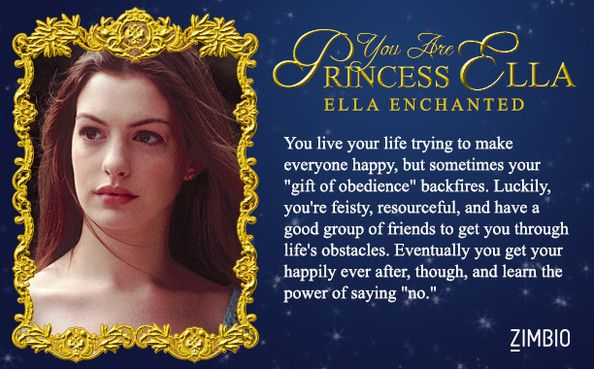 I took the quiz which movie princess are u and I am Ella enchanted. Which movie princess are u?