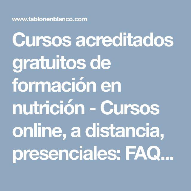 Cursos acreditados gratuitos de formación en nutrición  - Cursos online, a distancia, presenciales: FAQ - Tablon en Blanco. Comunidad Enfermera