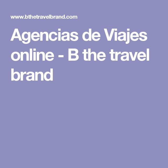 Agencias de Viajes online - B the travel brand #agenciadeviajes