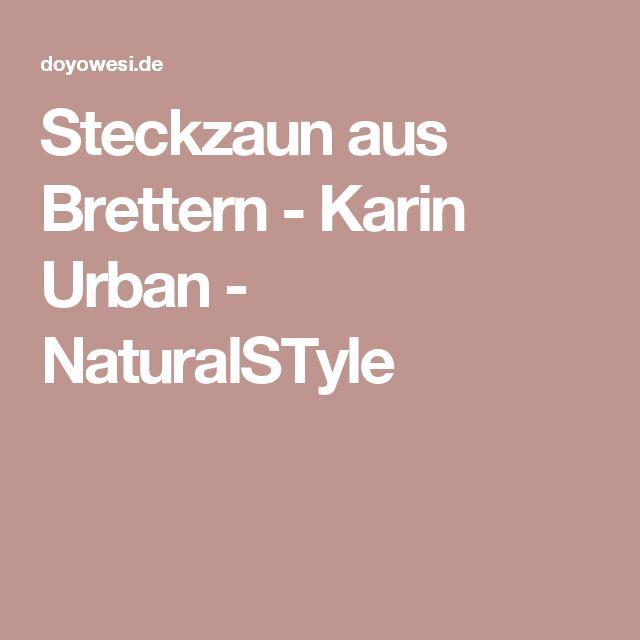 Steckzaun aus Brettern - Karin Urban - NaturalSTyle