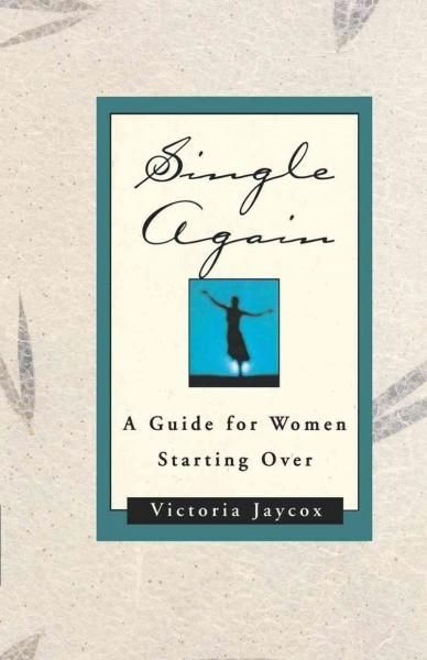 Single Again offers newly single women practical, upbeat guidance on how to…