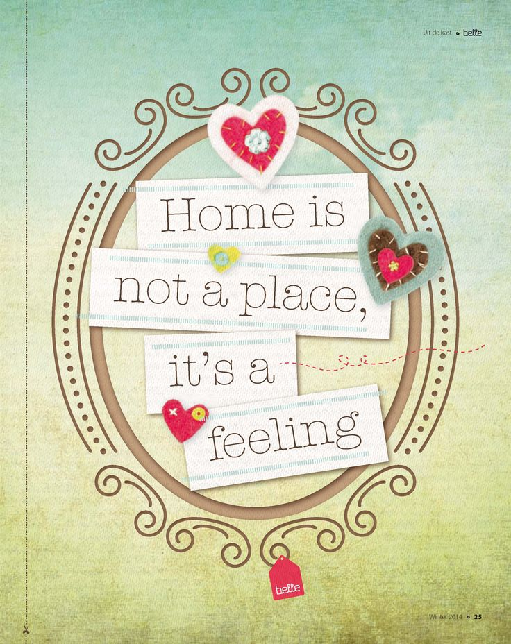 Home is not a place, it's a feeling! #quote #belle
