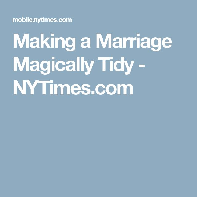Making a Marriage Magically Tidy - NYTimes.com
