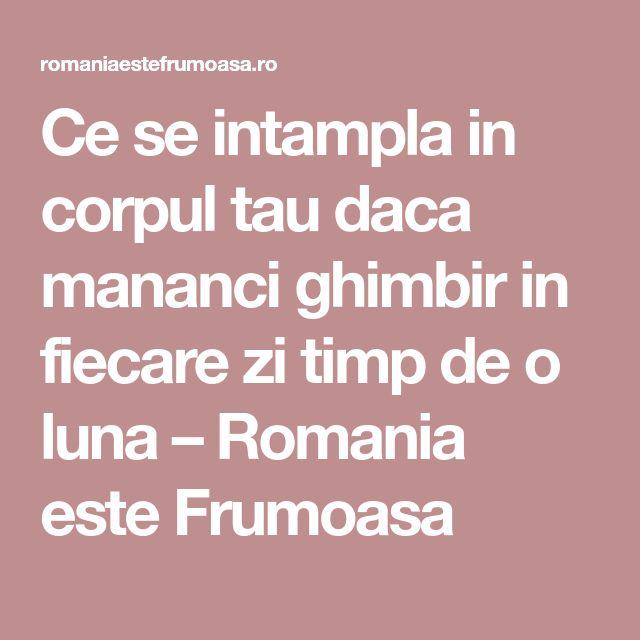 Ce se intampla in corpul tau daca mananci ghimbir in fiecare zi timp de o luna – Romania este Frumoasa