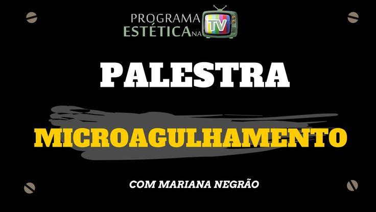 MICROAGULHAMENTO O Programa Estética na TV leva para o mercado informações relevantes para ajudar profissionais de estética de todo o Brasil, que necessitam ...