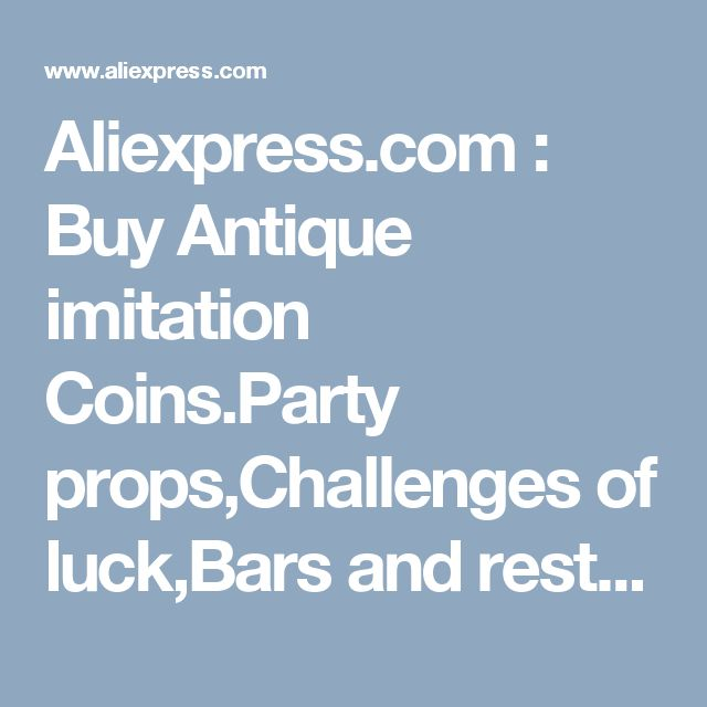 """Aliexpress.com : Buy Antique imitation Coins.Party props,Challenges of luck,Bars and restaurants necessary.a """"drink not to drink"""" voluptua 3 cm from Reliable imitation phones suppliers on Gift Ru Store"""