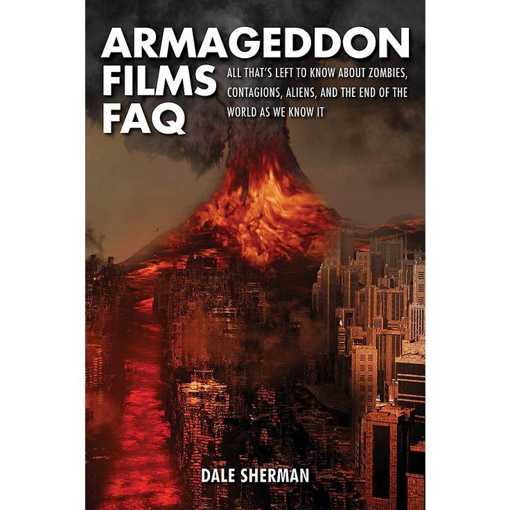 Applause Books Armageddon Films FAQ FAQ Series Softcover Written by Dale Sherman