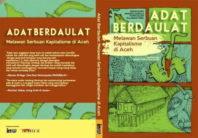 (Resensi Buku) Adat Berdaulat: Melawan Serbuan Kapitalisme di Aceh | insistpress