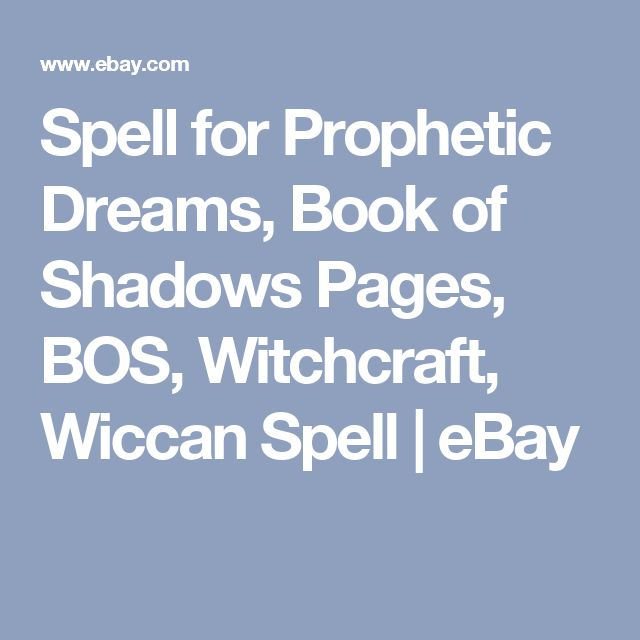 Spell for Prophetic Dreams, Book of Shadows Pages, BOS, Witchcraft, Wiccan Spell | eBay