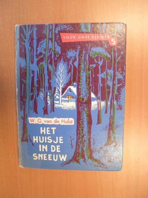 Hulst, W.G. van de - Het huisje in de sneeuw, boekje dat je kreeg met kerst op de zondagschool,met een sinaasappel!                         Tentoonstelling Nairac