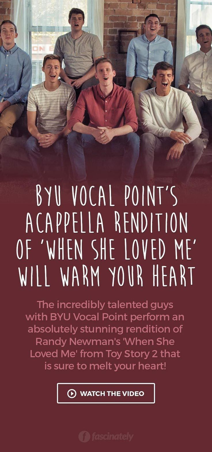 BYU Vocal Point's Acappella Rendition of 'When She Loved Me' Will Melt Your Heart