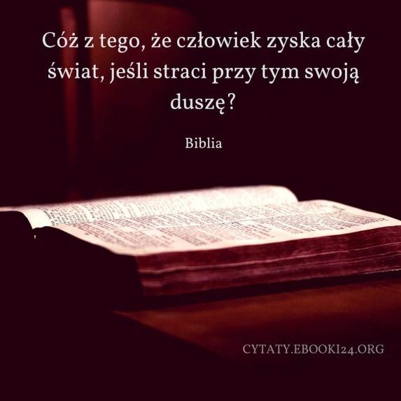 Cytat Z Biblii O Utracie Duszy Cytaty Inspirujące Cytaty