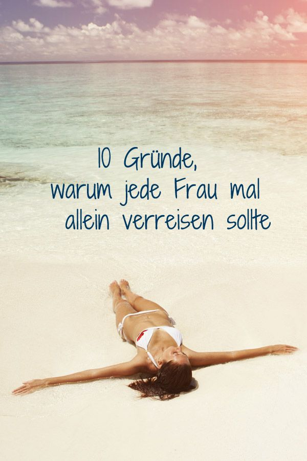 Auf und davon! Das kann FRAU auch ganz allein :) 10 Gründe, die für den Urlaub ganz allein sprechen: http://www.gofeminin.de/reise/grunde-alleine-zu-verreisen-s1374232.html
